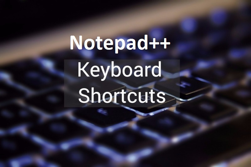 Notepad++ Keyboard And Mouse Shortcuts